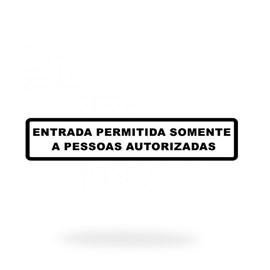 PS183 ENTRADA PERMITIDA SOMENTE PESSOAS AUTORIZADAS 65X30X0.80MM